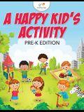 A Happy Kid's Activity Pre-K Edition