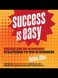 Success Is Easy Lib/E: Shameless, No-Nonsense Strategies to Win in Business