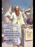 The Influence of Pythagoras on Freemasonry and Other Essays: Foundations of Freemasonry Series