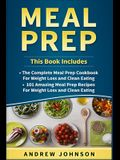 Meal Prep: The Complete Meal Prep Cookbook for Weight Loss and Clean Eating, 101 Amazing Meal Prep Recipes for Weight Loss and Cl