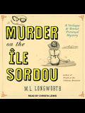Murder on the Ile Sordou Lib/E