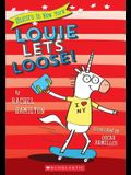 Louie Lets Loose! (Unicorn in New York #1), Volume 1