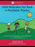 The Child Medication Fact Book for Psychiatric Practice