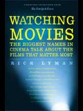 Watching Movies: The Biggest Names in Cinema Talk about the Films that Matter Most