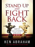 Stand Up and Fight Back: How to Take Authority Over Satan & Win