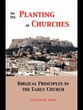 On the Planting of Churches: Biblical Principles in the Early Church