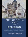 Philosophy, Art, and Religion: Understanding Faith and Creativity