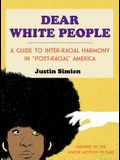 Dear White People: A Guide to Inter-Racial Harmony in Post-Racial America