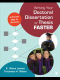 Writing Your Doctoral Dissertation or Thesis Faster: A Proven Map to Success