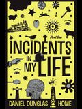 Incidents in My Life - Part 1