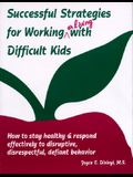 Good Kids, Difficult Behavior: A Guide to What Works and What Doesn't