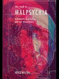 The Road to Malpsychia: Humanistic Psychology and Our Discontents