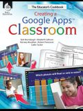 Creating a Google Apps Classroom: The Educator's Cookbook: The Educator's Cookbook