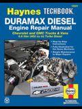 Duramax Diesel Engine Repair Manual: Chrevrolet and GMC Trucks & Vans 6.6 Liter (402 Cu In) Turbo Diesel