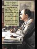 The Janeites, The Man Who Would Be King and Other Stories of Freemasonry: Esoteric Classics: Masonic Fiction