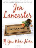 If You Were Here: A Novel
