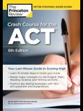 Crash Course for the Act, 6th Edition: Your Last-Minute Guide to Scoring High