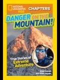 Danger on the Mountain: True Stories of Extreme Adventures!