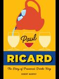 Paul Ricard: The Story of Provence's Drinks King