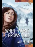 When the World Grows Cold