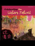 Celebrating the Lantern Festival (Chinese Festivals)