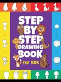 The Step-by-Step Drawing Book for Kids: A Children's Beginners Book on How-To-Draw Animals, Cartoons, Planes and Boats; Learn to Illustrate with our A
