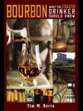Bourbon What an Educated Drinker Should Know