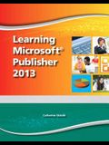 Learning Microsoft Publisher 2013