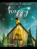 Happy: A Beginner's Book of Mindfulness