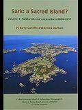 Sark: A Sacred Island?: Volume 1: Fieldwork and Excavations 2004-2017