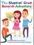 The Shapiros' Great Menorah Adventure: An Original Illustrated Story Celebrating Hanukkah and Its Traditions