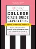 U Chic: The College Girl's Guide to Everything: Dealing with Dorms, Classes, Sororities, Social Media, Dating, Staying Safe, a