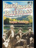Rural Roots of Bluegrass: Songs, Stories & History