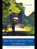The Pine Creek Rail-Trail Guidebook: A Bicycle Ride Through History