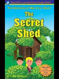 The Secret Shed - The Adventures of Max & Liz - Book 1