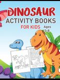 Dinosaurs Activity Book For Kids Vol 3: Jumbo Coloring activities for kids, Dot to Dot, Mazes, and More for Ages 4-8, 3-8 (Fun Activities for Kids)