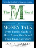 The M Word: The Money Talk Every Family Needs to Have about Wealth and Their Financial Future