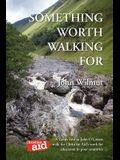Something Worth Walking for