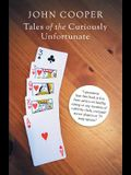 Tales of the Curiously Unfortunate
