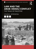 Law and the Arab-Israeli Conflict: The Trials of Palestine