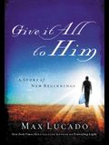 Give It All to Him