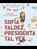 Sofía Valdez, Presidenta Tal Vez = Sofia Valdez, Future Prez