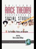 Critical Race Theory Perspectives on the Social Studies: The Profession, Policies, and Curriculum (PB)