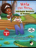 Nola The Nurse(R) Math/English Worksheets for Preschool Vol. 5