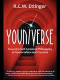 Youniverse: Toward a Self-Centered Philosophy of Immortalism and Cryonics
