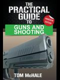 The Practical Guide to Guns and Shooting, Handgun Edition: What You Need to Know to Choose, Buy, Shoot, and Maintain a Handgun.
