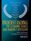 Understanding the Economic Basics and Modern Capitalism: Market Mechanisms and Administered Alternatives