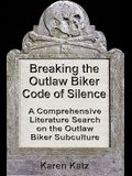 Breaking the Outlaw Biker Code of Silence: A Comprehensive Literature Search on the Outlaw Biker Subculture