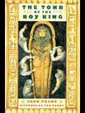 The Tomb of the Boy King: A True Story in Verse