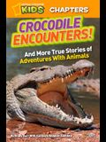 Crocodile Encounters!: And More True Stories of Adventures with Animals